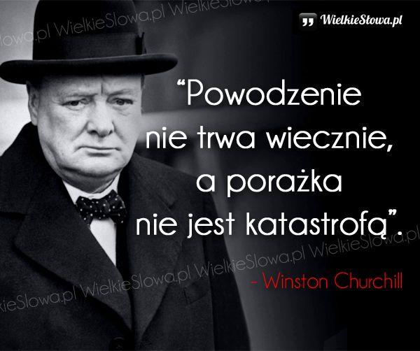 Powodzenie nie trwa wiecznie... #Churchill-Winston,  #Klęska,-porażka,-błędy, #Sukces-i-sława