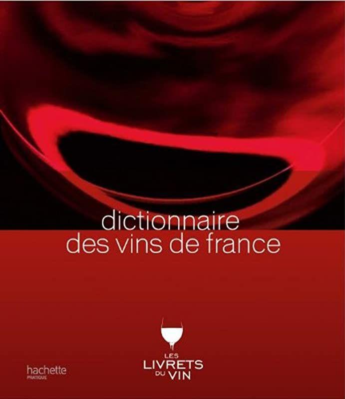 Free Read Dictionnaire Des Vins De France De Collectif En 2020 Telechargement Livres A Lire Vin De France