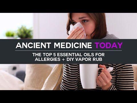 Top 5 Essential Oils for Allergies & DIY Vapor Rub - YouTube