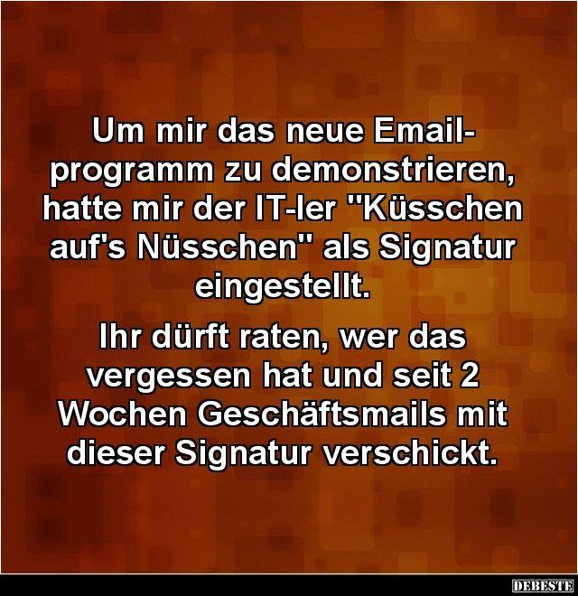 Um mir das neue Emailprogramm zu demonstrieren | Lustige Bilder