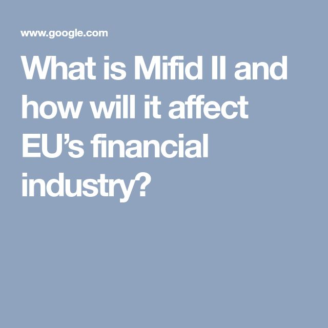 What is Mifid II and how will it affect EU's financial industry?