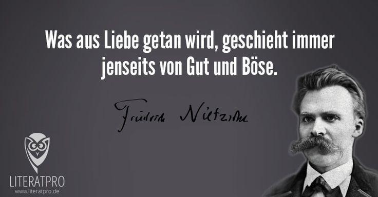 Spruch: Was aus Liebe getan wird (Friedrich Nietzsche)   LiteratPro