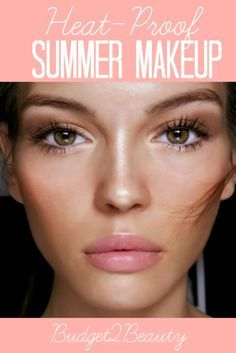 Budget2Beauty: Heat Proof Summer Makeup! We often find ourselves at pool parties or bonfires at the beach, there's a little secret to keep sweat at bay and stay looking fabulous all summer long!... .