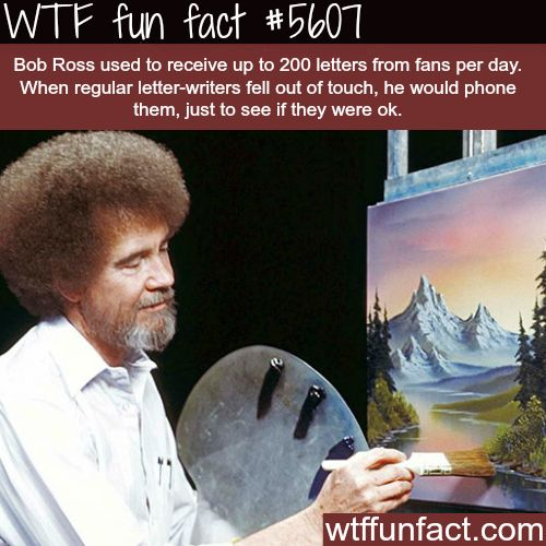 Bob Ross, you were too beautiful for this world.