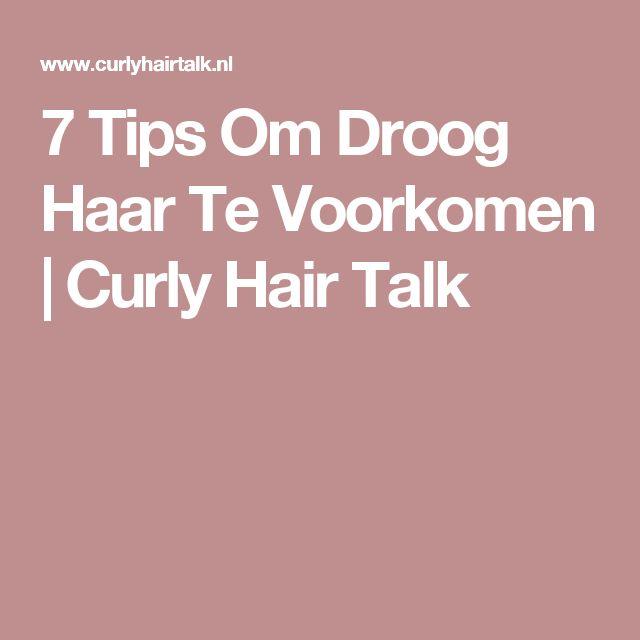 7 Tips Om Droog Haar Te Voorkomen | Curly Hair Talk