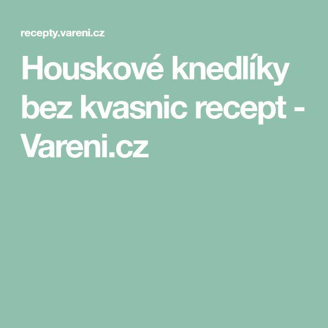 Houskové knedlíky bez kvasnic recept - Vareni.cz
