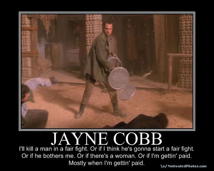 This has to be my favorite Jayne Cobb quote ever.