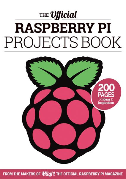 The Official Raspberry Pi Projects Book                              …