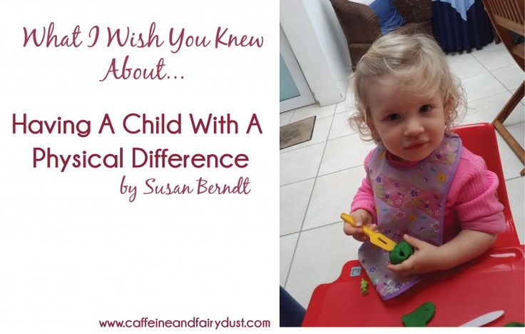{Guest Post Series} What I Wish You Knew About… Having A Child With A Physical Difference December 3, 2015