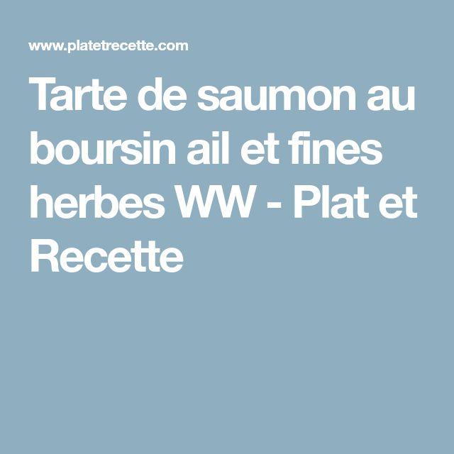 Tarte de saumon au boursin ail et fines herbes WW - Plat et Recette