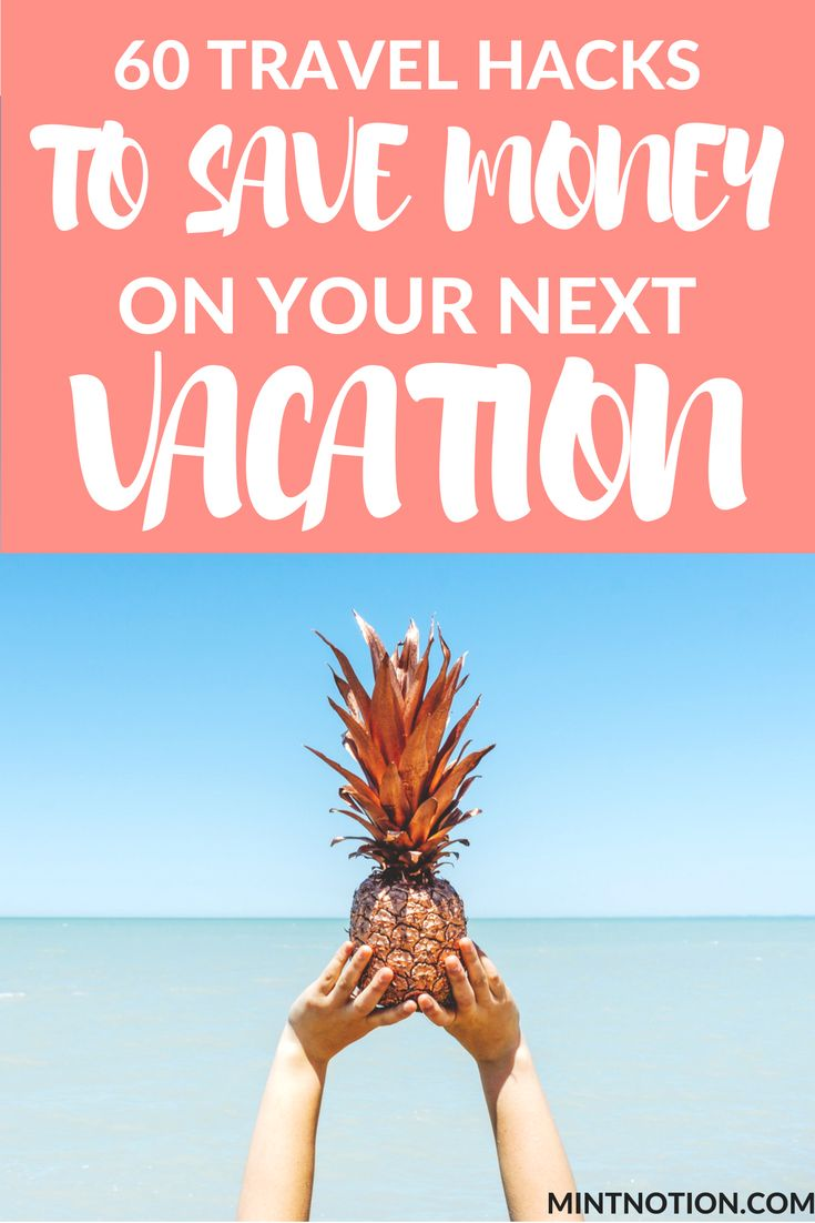 Travel hacks: 60 ways to save money on your next vacation. Learn the best travel tips to book cheap flights, hotels, car rentals and more.