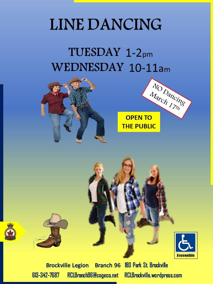 Line Dancing   Tuesday's  1 - 2pm  NO Line Danceing March 17th  Wednesday's 10am -- 11am   Open to the Public  Brockville Legion 180 Park Street, Brockville, Ontario, Canada K6V 5T7 rclbranch96@Cogeco.net  613-342-7687 http://rclbrockville.wordpress.com