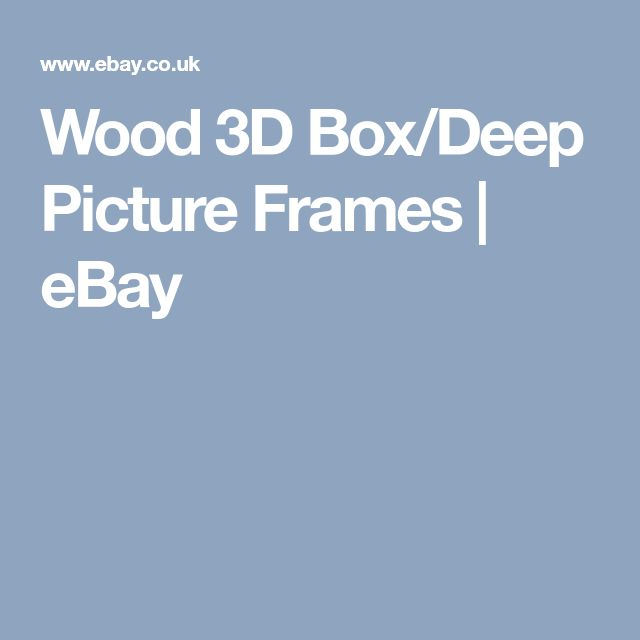Wood 3D Box/Deep Picture Frames | eBay
