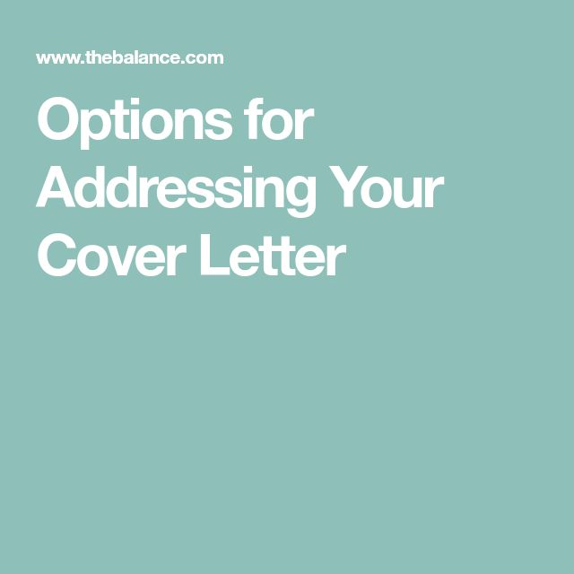 Options for Addressing Your Cover Letter
