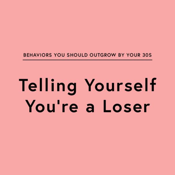 Practice self-speak that sounds more like something you'd say to a friend, likely more forgiving, more encouraging and, above all, more loving. Leave the mean-girl monologues in your 20s, with bad boyfriends and student-loan debt.