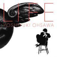 LIFE / Ohsawa Yoshiyuki