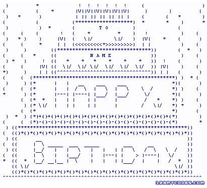 17 Best ideas about Ascii Happy Birthday on Pinterest ...
