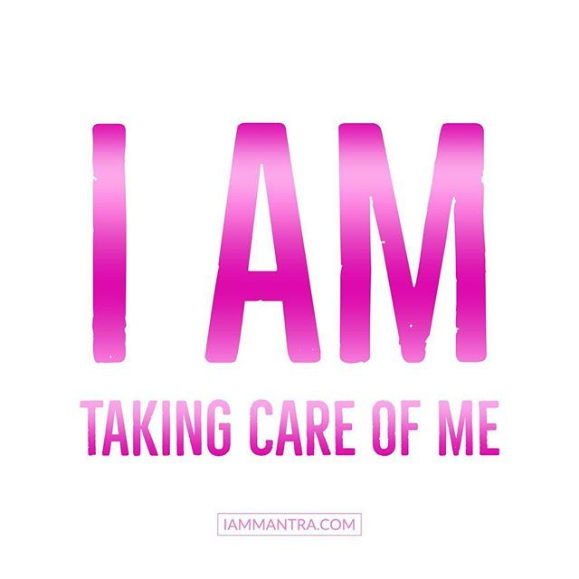 I can't thank my mother enough for teaching me how to care for myself and keep myself happy....