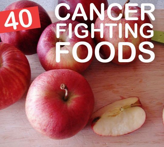 40 Cancer Fighting Foods You Need To Start Eating Today