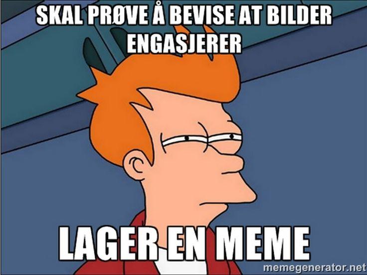 Grafisk bilde av Fry fra Futurama i en meme med teksten: skal prøve å bevise at bilder engasjerer, lager en meme.