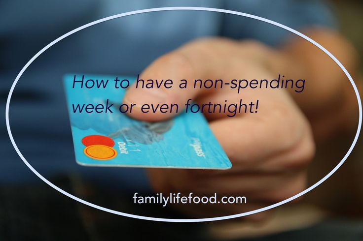 How to have a non spending week or even fortnight!