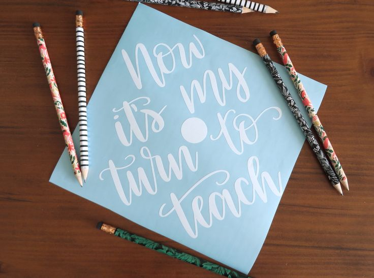Now it's my turn to teach // custom calligraphy decal design for graduation cap // white, grad cap, teacher, personalized, handlettering, quote, saying, verse