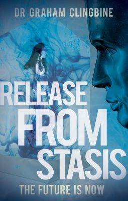 Release from Stasis   Dr Graham Clingbine   9781785894015   NetGalley