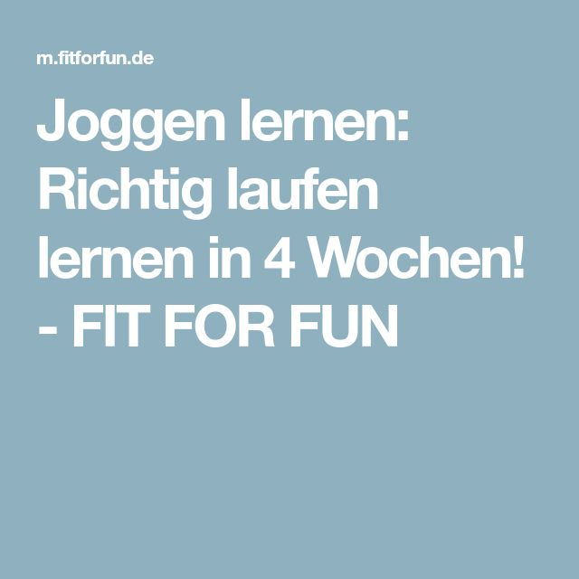 Joggen lernen: Richtig laufen lernen in 4 Wochen! - FIT FOR FUN