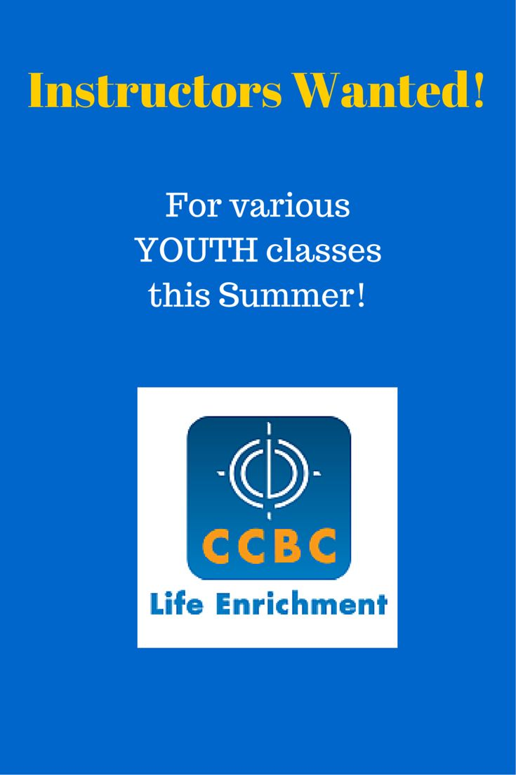 CCBC Continuing Education is looking for instructors for various youth classes, beginning in July and/or August. Previous  experience teaching youth preferred. For more information concerning course curriculum, please contact Cookie at LRobertson@ccbcmd.edu or Ang at ARobinson@ccbcmd.edu.