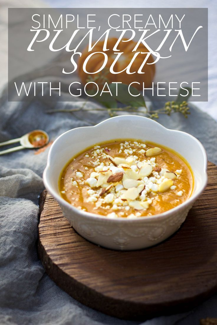 Simple Creamy Pumpkin Soup wiTh Goat Cheese — Balance In Practice