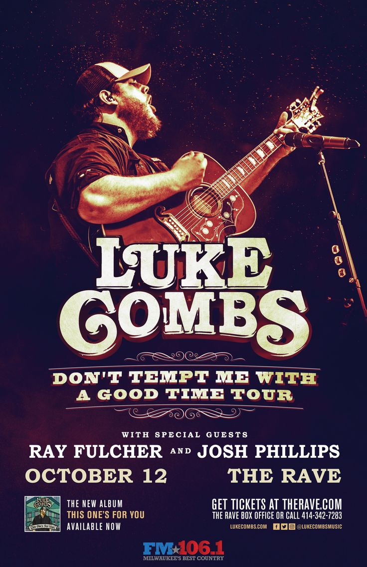 FM 106.1 presents LUKE COMBS  Don't Tempt Me With A Good Time Tour with Ray Fulcher, Josh Phillips  Thursday, October 12, 2017 at 8pm  The Rave/Eagles Club - Milwaukee WI  All Ages to enter / 21+ to drink