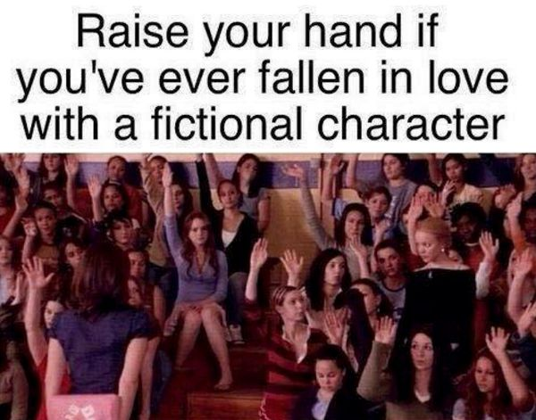 Raise your hand if you have fallen  in love with a fictional character and then they died...