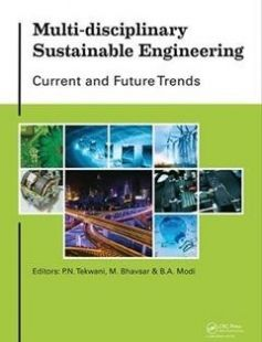 Multi-Disciplinary Sustainable Engineering: Current and Future Trends Proceedings of the 5th Nirma University International Conference on Engineering Ahmedabad India November 26-28 2015 free download by Bhavsar M.; Modi B. A.; Tekwani P. N (eds.) ISBN: 9781138028456 with BooksBob. Fast and free eBooks download.  The post Multi-Disciplinary Sustainable Engineering: Current and Future Trends Proceedings of the 5th Nirma University International Conference on Engineering Ahmedabad India…