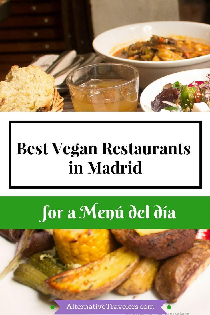 Best Vegan Restaurants in Madrid for a Menu del Dia - Vegan Guide to Madrid's Best Vegan Restaurants for the Spanish Lunch Special!