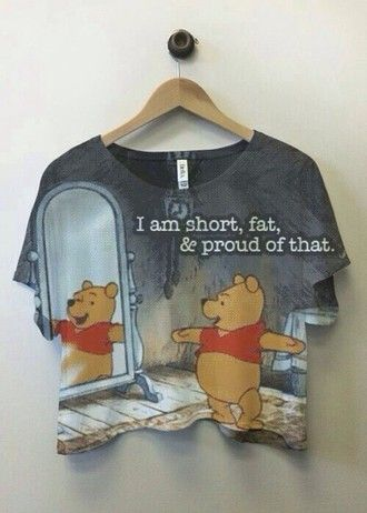 top shirt t-shirt funny winnie the pooh fat short proud skirt grunge disney goth scene alternative chic girly emo kawaii harsh winnie-the-pooh style hipster boho tomboy harajuku fashion instagram weheartit crop tops cute