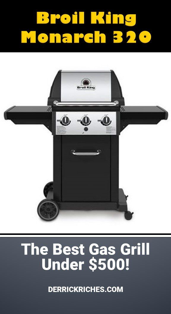 Broil King Monarch 320 Gas Grill Review Gas Grill Reviews Gas Grill Grilling