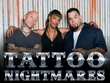 """Tattoo Nightmares on Spike TV, while this show does some """"re-enactments"""" to aid in the telling of the people who go on the show...which are horribly cheesy. However, the amazing talent of Tommy Helm, Jasmine Rodriquez and Big Gus are undeniable and always worth the watch!"""