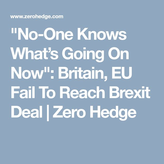 """No-One Knows What's Going On Now"": Britain, EU Fail To Reach Brexit Deal 