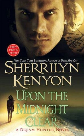 Upon the Midnight Clear (Dream-Hunter Series #2) - least favorite in the series.
