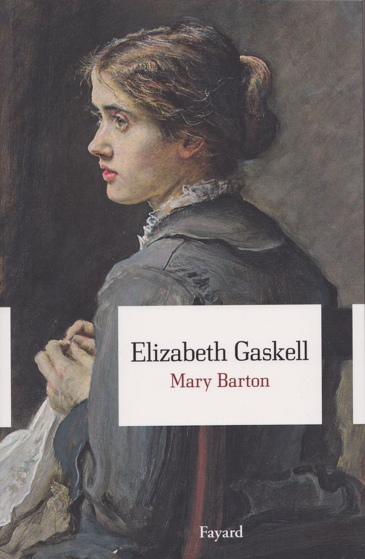 mary barton by elizabeth gaskell essay In chapter nine of mary barton, elizabeth gaskell, through the mouth of john barton, comments on the schematic layout of houses in london: they're sadly puzzled how to build houses though in london there'd be an opening for a good steady master builder there, as know'd his business for yo.
