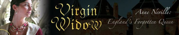 Anne Neville Englands forgotten Queen | The Official Website of Anne O'Brien, international writer of historical novels. Author of VIRGIN WI...