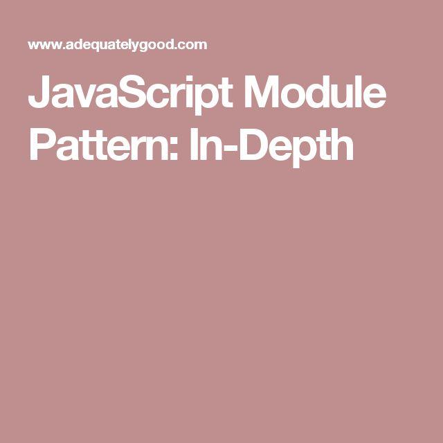 JavaScript Module Pattern: In-Depth