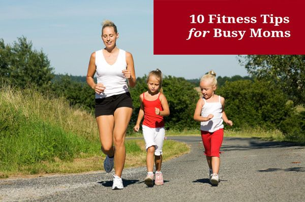10 Fitness Tips for Busy Moms