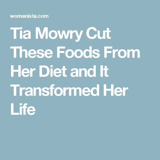Tia Mowry Cut These Foods From Her Diet and It Transformed Her Life