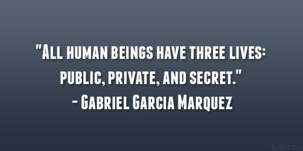 three lives 29 Refreshing Gabriel Garcia Marquez Quotes