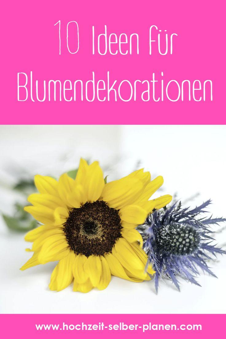10 Ideen Fur Blumendekorationen In 2020 Hochzeitsfeier Hochzeit Hochzeitsplanung