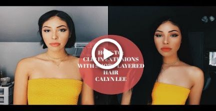 HOW TO CLIP IN EXTENSIONS WITH SHORT LAYERED HAIR – Calyn Lee – #Calyn #clip #Ex…