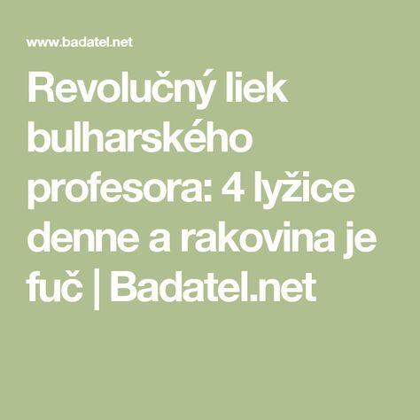 Revolučný liek bulharského profesora: 4 lyžice denne a rakovina je fuč   Badatel.net