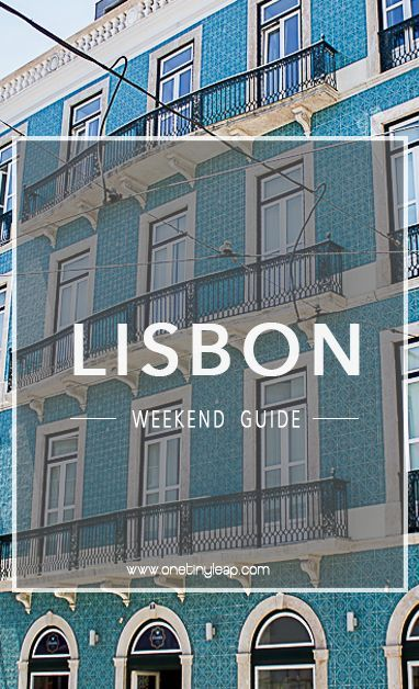 The ultimate Lisbon weekend guide! Make the most of 48 hours with our detailed guide to Europe's coolest destination. /visitportugal/ #Portugal #Lisbon #LisbonTips