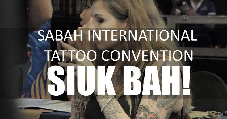 Pengalaman Masa Sabah International Tattoo Convention 2015 Sabah Convention International